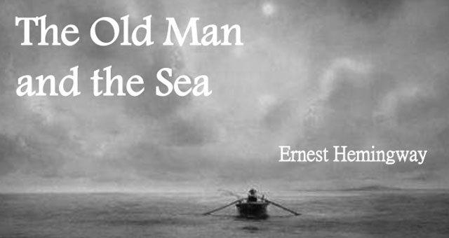 """همه صیدها بکردی هله میر بار دیگر / نگاهی به """"پیرمرد و دریا""""ی همینگوی"""